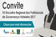 Vem aí o VII Encontro Regional dos Profissionais de Governança Hoteleira 2017. Participe!