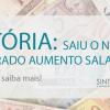 VITÓRIA: SAIU O NOSSO ESPERADO AUMENTO SALARIAL!