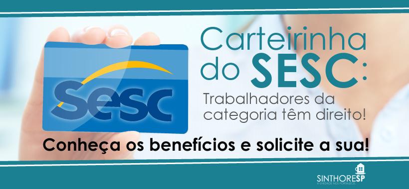 Trabalhadores da categoria têm direito a carteirinha do SESC. Solicite a sua!